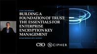 Building a foundation of Trust – the essentials to understanding enterprise encryption key management