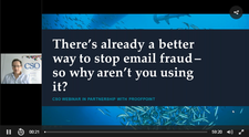 CSO Webinar - There is already a better way to stop email fraud - so why aren't you using it?